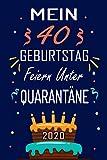 MEIN 40 GEBURTSTAG Feiern Unter QUARANTÄNE 2020: 40 Jahre geburtstag,Geschenk Für...