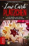 Low Carb Plätzchen: Plätzchen und Kekse backen für Weihnachten (Plätzchen...