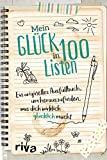 Mein Glück in 100 Listen: Ein originelles Ausfüllbuch, um herauszufinden, was dich...
