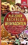 DAS GROSSE PLÄTZCHEN BACKBUCH WEIHNACHTEN: Mehr als 200 Weihnachtsplätzchen! Kekse...